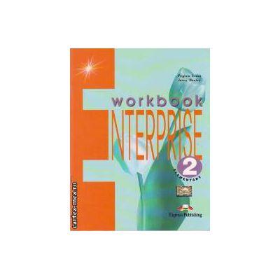 Curs limba engleză Enterprise 2 Caietul elevului ( Editura: Express Publishing, Autor: Virginia Evans, Jenny Dooley ISBN 978-1-84216-107-4 )