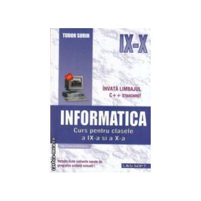 Informatica: Curs pentru clasele a IX-a si a X-a ( Editura: L&S Info-mat, Autor: Tudor Sorin ISBN 9789738803749 )
