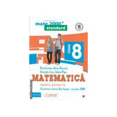 Matematica 2000 standard : Algebra , Geometrie : clasa a VIII - a ( editura : Paralela 45 , coord . Radu Gologan ISBN 9789734717019 )