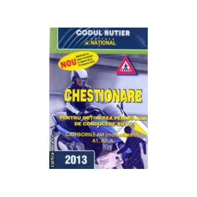 Chestionare pentru obtinerea permisului de conducere auto categoriile AM ( motoscutere ), A1, A2, A - 2013 ( editura: National ISBN 978-973-659-229-4 )