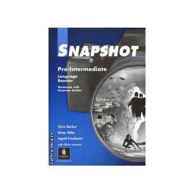 Snapshot Pre-Intermediate Workbook with Grammar Builder cls. 7-a(editura Longman, autori: BRIAN ABBS, INGRID FREEBAIRN, CHRIS BARKER isbn: 0-582-25899-5)