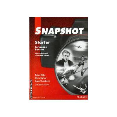 Snapshot Starter Workbook with Grammar Builder cls. a 5-a(editura Longman, autori: BRIAN ABBS, INGRID FREEBAIRN, CHRIS BARKER isbn: 0-582-25903-7)