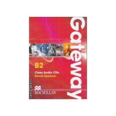 Gateway B2 Class Audio Cds ( editura: Macmillan, autor: David Spencer ISBN 9780230723597 )