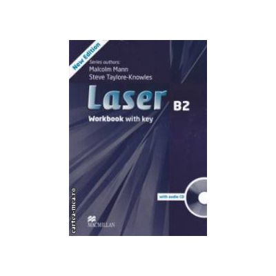 Laser B2 Workbook with key, with audio CD ( editura: Macmillan, autori: Malcolm Mann, Steve Taylore - Knowles ISBN 978-0-230-43383-0 )