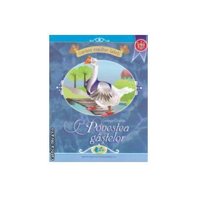Povestea gastelor - Cartea copiilor isteti ( editura : Didactica si Pedagogica , autor : George Cosbuc ISBN 978-973-30-3527-5 )