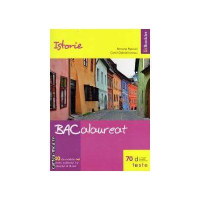 Istorie - Bacalaureat: Teste ( editura: Booklet, autor: Ramona Popovici, Camil - Gabriel Ionescu, ISBN: 978-606-590-124-7 )