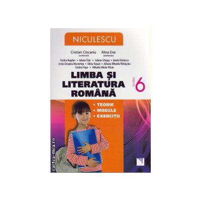 Limba si literatura romana: teorie, modele, exercitii clasa a VI - a ( editura: Niculescu, autor: Cristian Ciocaniu, Alina Ene, ISBN 9789737487919 )