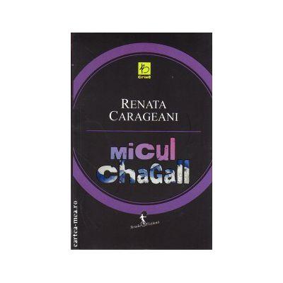 Micul Chagall ( editura: Allfa, autor: Renata Carageani, ISBN 978-973-724-681-3 )