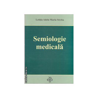 Semiologie medicala ( editura : Medicala Universitara , autor : Letitia Adela Maria Streba , ISBN 978-973-106-219-8 )