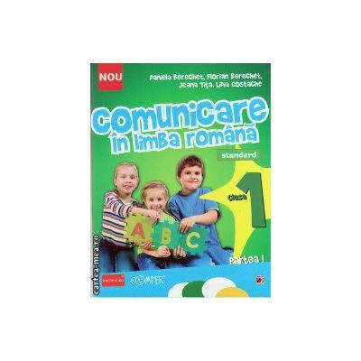 Comunicare in limba romana clasa I, partea I ( editura: Paralela 45, autor: Danieala Berechet, ISBN 9789734717507 )