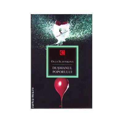 Dusmanul poporului ( editura: Allfa, autor: Olga Slavnikova, ISBN 978-973-724-734-6 )