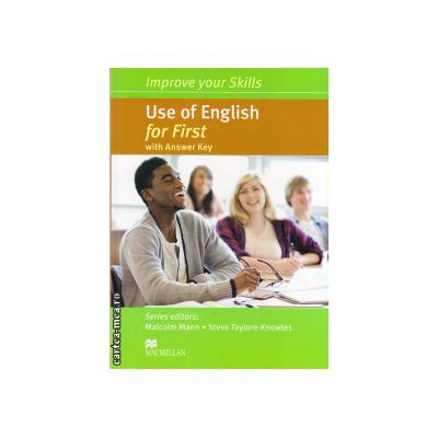 Improve Your Use of English Skills for First Student's Book with key ( editura: Macmillan, autor: Malcolm Mann, ISBN 9780230460973 )