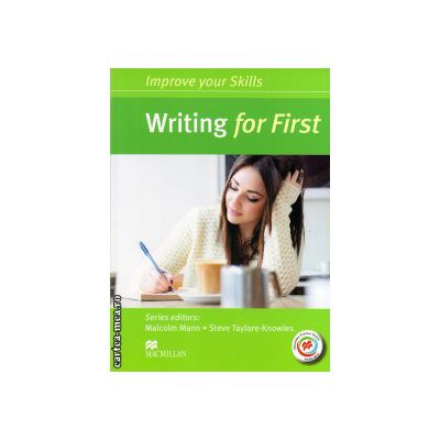 Improve Your Writing Skills for First Student's Book without key & MPO Pack ( editura: Macmillan, autor: Malcolm Mann, ISBN 9780230461888 )