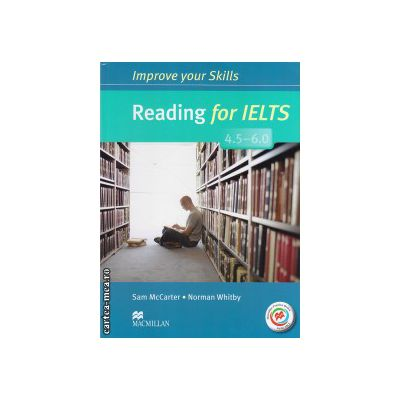 Improve Your Reading Skills for IELTS 4. 5-6 Student's Book without key & MPO Pack ( editura: Macmillan, autor: Sam McCarter, ISBN 978023046219-9 )