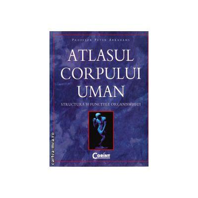 Atlasul corpului uman - structura si functiile organismului ( editura: Corint, autor: Peter Abrahams, ISBN 978-973-135-590-0 )