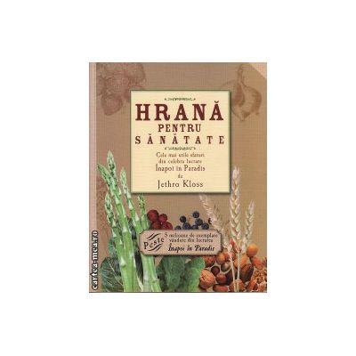 Hrana pentru sanatate ( editura : Corint , autor : Jethro Kloss , ISBN 978-973-135-536-8 )