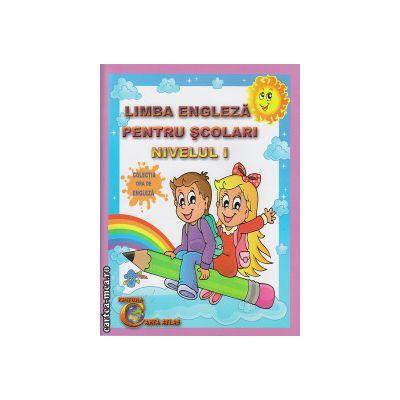 Limba engleza pentru scolari nivelul 1 ( editura: Carta Atlas, autor: Alexandra Ciobanu, ISBN 978-606-93661-2-7 )