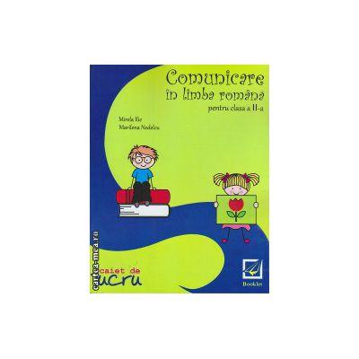 Comunicare in limba romana pentru clasa a II - a ( editura : Booklet , autor : Mirela Ilie , ISBN 9786065901544 )