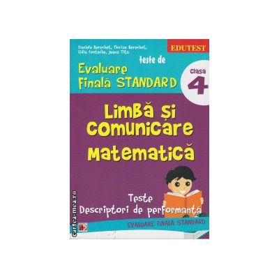 Teste de evaluare finala standard - limba si comunicare, matematica clasa a 3 ( editura: Paralela 45, autor: Daniela Berechet, ISBN 9789734718573 )