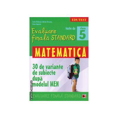 Teste De Evaluare Finala Standard Matematica Clasa A 5 A