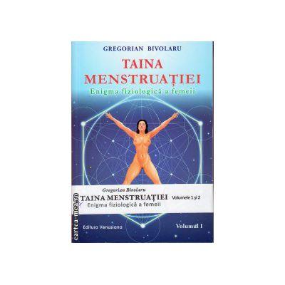 Taina menstruatiei - enigma fiziologica a femeii - vol 1+ 2 ( editura : Venusiana , autor : Gregorian Bivolaru , ISBN 978-973-88634-1-5 )