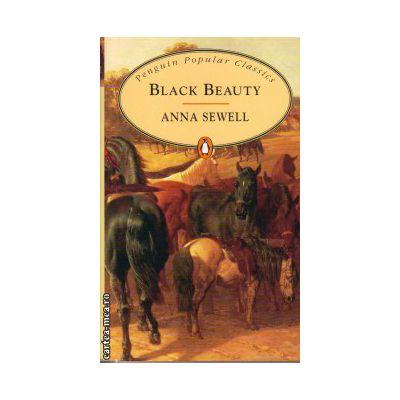 Black Beauty ( editura: Penguin Books, autor: Anna Sewell, ISBN 9780140624182 )