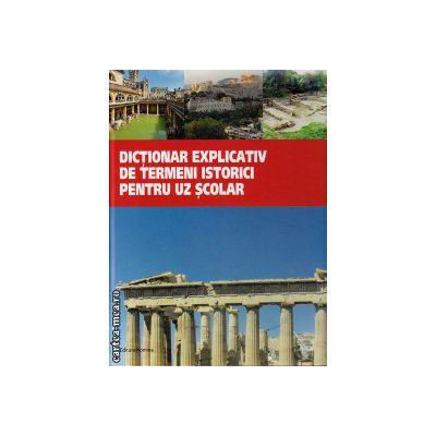Dictionar explicativ de termeni istorici pentru uz scolar ( editura : Nomina, autor : Liviu Lazar , ISBN 978-606-535-609-2 )