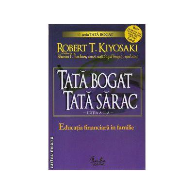 Tata bogat, tata sarac: educatia financiara in familie ( editura: Curtea Veche, ISBN 9789736696268 )