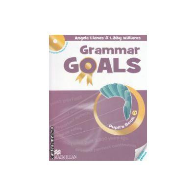 Grammar Goals Pupil's Book 6 ( Editura: Macmillan, Autor: Angela Llanas, Libby Williams, ISBN 9780230446045 )