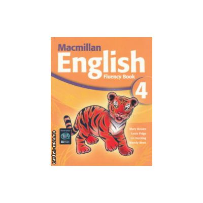 Macmillan English Fluency Book 4 ( Editura: Macmillan, Autor: Mary Bowen, Louis Fidge, Liz Hocking, Wendy Wren ISBN 978-1-4050-8126-9 )