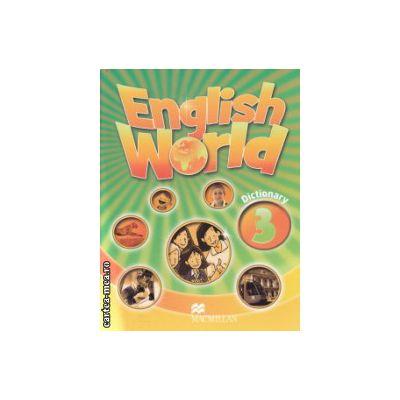 English World 3 dictionary ( Editura: Macmillan ISBN 978-0-230-03216-3 )