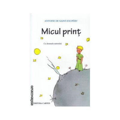 Micul Print ( Editura: Cartex, Autor: Antoine De Saint-Exupery ISBN 978-606-8023-43-4 )