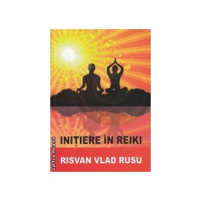 Initiere in Reiki ( Editura : Trinity , Autor : Risvan Vlad Rusu ISBN 9786069320235 )