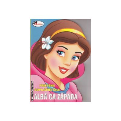 Prietenii copilariei tale Alba ca Zapada ( Editura : Aramis ISBN 978-606-706-000-3 )