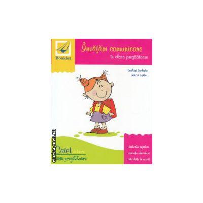 Invatam comunicare in clasa pregatitoare caiet de lucru ( Editura : Booklet , Autor : Cristina Iordache , Maria Ionescu ISBN 978-606-590-177-3 )