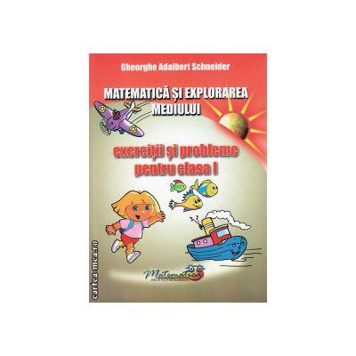 Matematica si exploarea mediuui - exercitii si probleme pentru clasa I ( editura : Hyperion , autor : Gheorghe Adalbert Schneider , ISBN 9786065890183 )