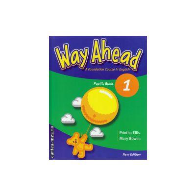 Way Ahead 1 Pupil' s Book clasa a III-a