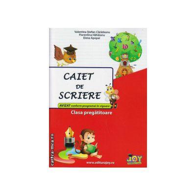 Caiet de scriere - clasa pregatitoare ( editura : Joy , autor : Valentina Stefan-Caradeanu , Floretina Hahaianu , Elena Apopei , ISBN 9786068593104 )
