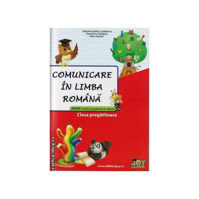 Comunicare in limba romana - clasa pregatitoare ( editura : Joy , autor : Valentina Stefan-Caradeanu , Florentina Hahaianu , Elena Apopei , ISBN 9786068593128 )