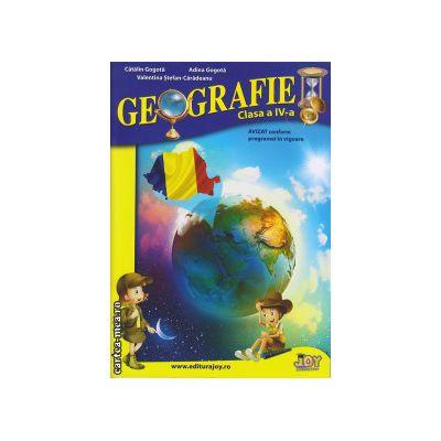 Geografie clasa a IV - a ( editura : Joy , autor : Catalin Gogota , Adina Gogota , Valentina Stefan - Caradeanu , ISBN 9786068593173 )