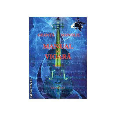 Manual de vioara volumul I ( editura : Grafoart , autor : Geamnta Manoliu , ISBN 9789739054300 )