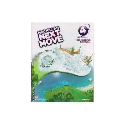 Macmillan Next Move level 4 Teacher ' s book ( editura: Macmillan, autor: Anita Heald, ISBN 9780230466548 )