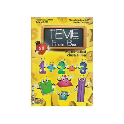Teme pentru Foarte Bine - matematica clasa a III - a ( editura : Joy , autor : Florentina Zarafu , Dolfina Iacob , Manuela Guramulta , Daniela Chindea , ISBN 9786069346679 )