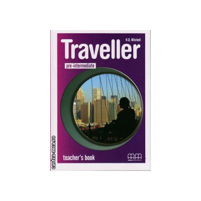 Traveller Pre Intermediate - Teacher ' s book ( editura : MM Publications , autor : H.Q. Mitchell , ISBN 978-960-443-584-5 )