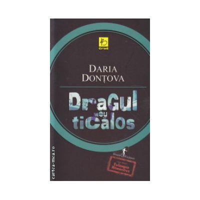 Dragul meu ticalos ( Editura : All , Autor : Daria Dontova ISBN 978-973-724-632-5 )