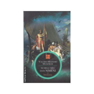 Numele meu este Nimeni vol II Intoarcerea ( Editura : All , Autor : Valerio Massimo Manfredi  ISBN 978-973-724-871-8 )