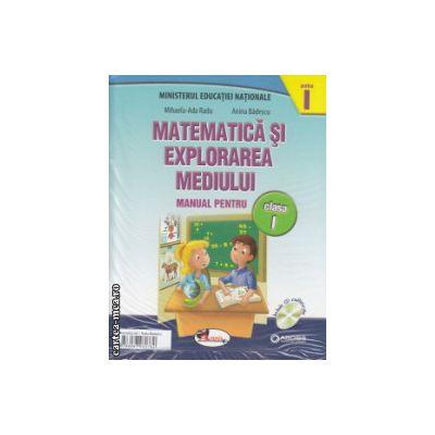 Matematica si explorarea mediului manual pentru clasa I partea I si partea II cu CD multimedia ( Editura : Aramis , Autor : Mihaela -Ada Radu , Anina Badescu ISBN 9786067060782 )