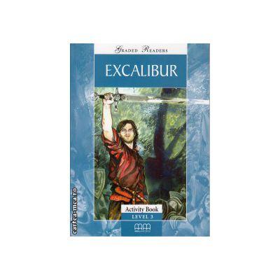 Graded Readers - Excalibur - Activity book - level 3 reader ( editura: MM Publications, ISBN 978-960-478-037-2 )