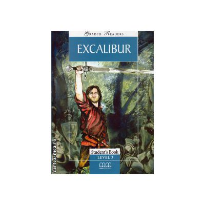 Graded Readers - Excalibur - Student's book - level 3 reader ( editura: MM Publications, ISBN 978-960-443-038-3 )