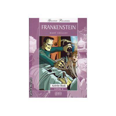 Graded readers - Frankenstein - Activity book - level 4 reader ( editura: MM Publications, autor: Mary Shelley, ISBN 978-960-478-578-0 )